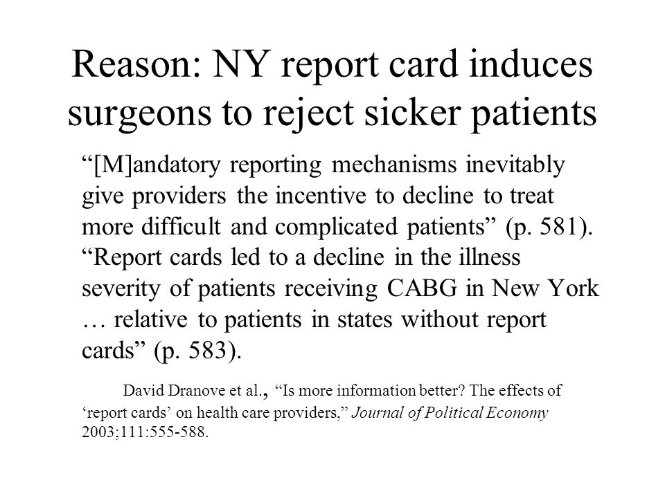 """Reason: NY report card induces surgeons to reject sicker patients """"[M]andatory reporting mechanisms inevitably give providers the incentive to decline"""