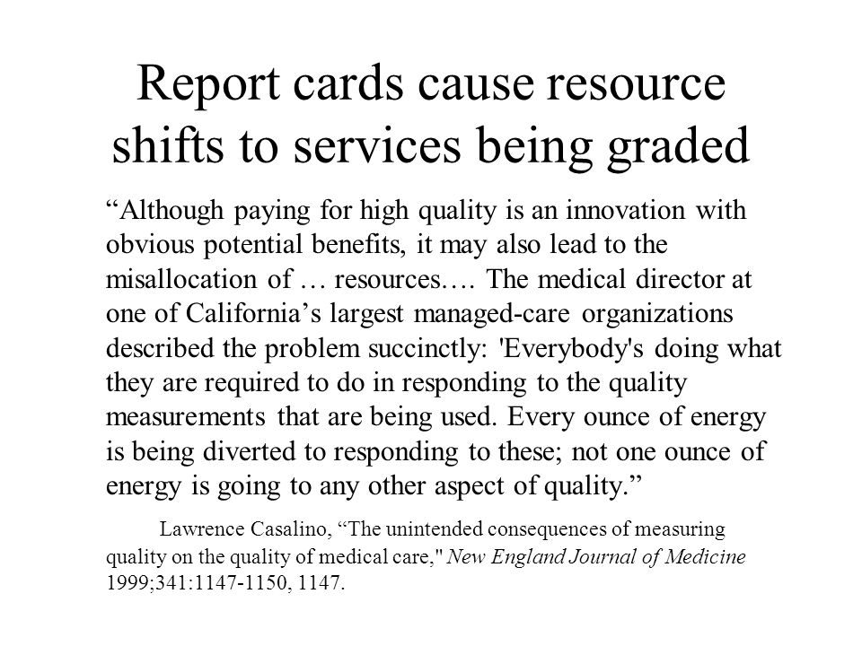 """Report cards cause resource shifts to services being graded """"Although paying for high quality is an innovation with obvious potential benefits, it may"""
