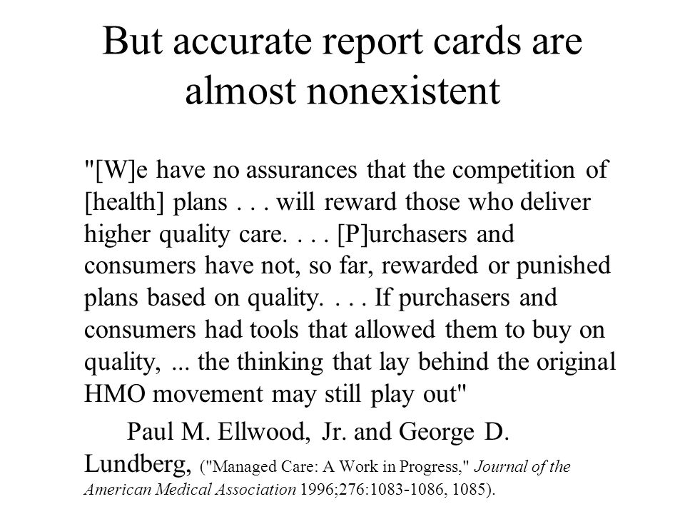 But accurate report cards are almost nonexistent