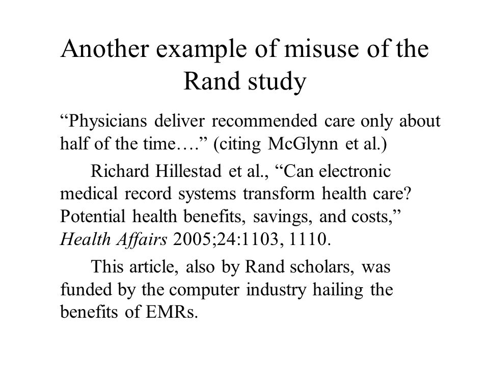 """Another example of misuse of the Rand study """"Physicians deliver recommended care only about half of the time…."""" (citing McGlynn et al.) Richard Hilles"""