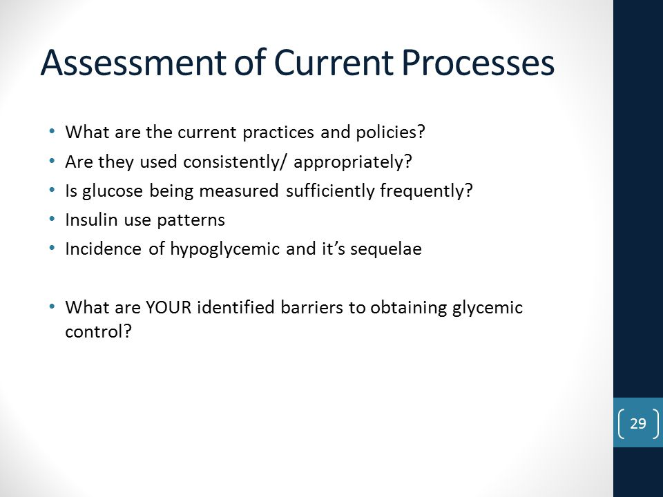 Assessment of Current Processes What are the current practices and policies.