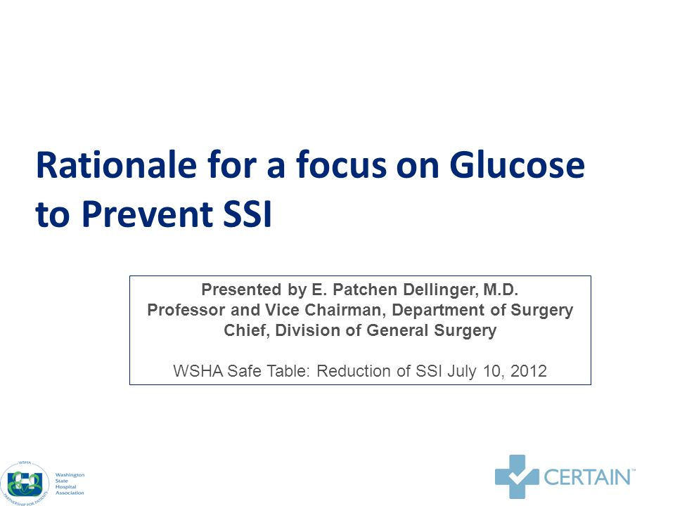 Rationale for a focus on Glucose to Prevent SSI Presented by E.