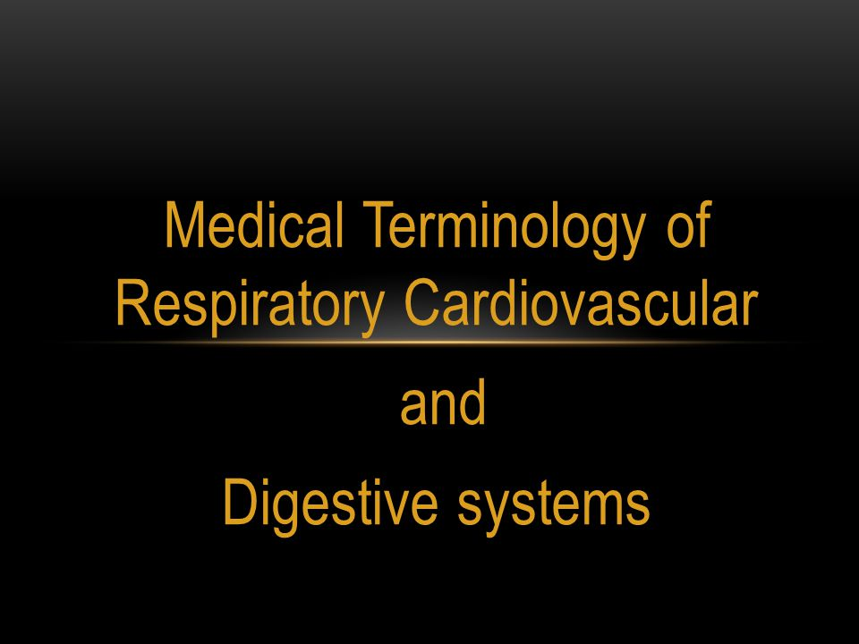 Medical Terminology of Respiratory Cardiovascular and Digestive systems