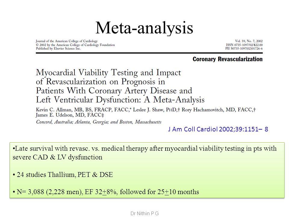 Meta-analysis J Am Coll Cardiol 2002;39:1151– 8 Late survival with revasc.
