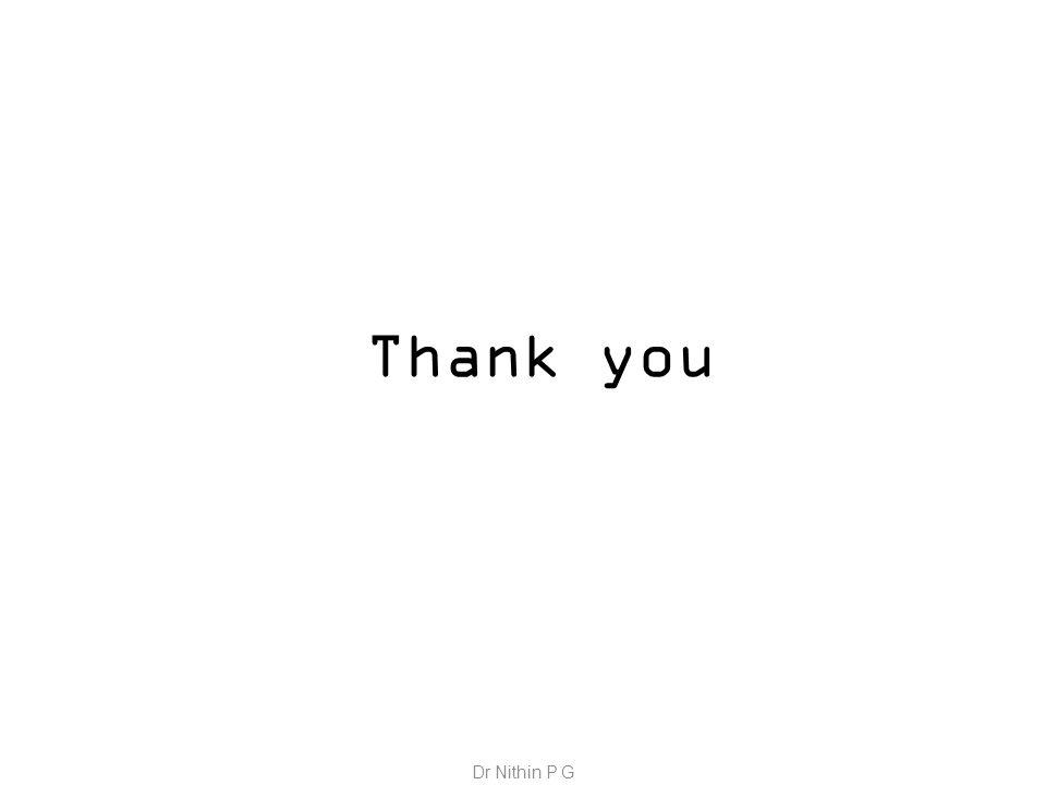Thank you Dr Nithin P G