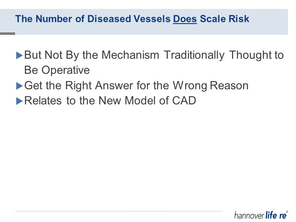 The Number of Diseased Vessels Does Scale Risk  But Not By the Mechanism Traditionally Thought to Be Operative  Get the Right Answer for the Wrong Reason  Relates to the New Model of CAD
