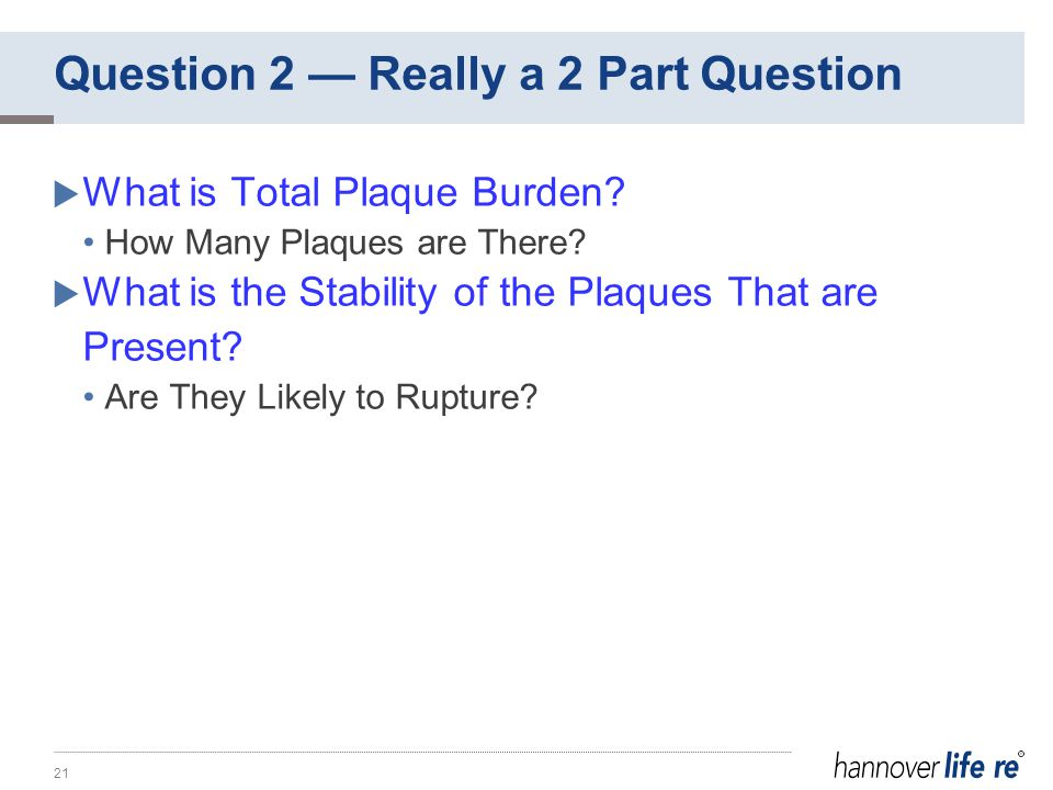 Question 2 — Really a 2 Part Question  What is Total Plaque Burden.