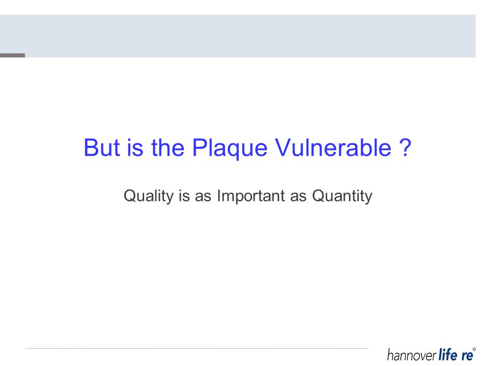 But is the Plaque Vulnerable Quality is as Important as Quantity