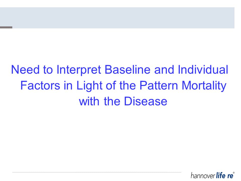 Need to Interpret Baseline and Individual Factors in Light of the Pattern Mortality with the Disease