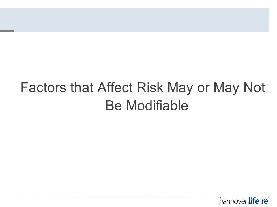 Factors that Affect Risk May or May Not Be Modifiable