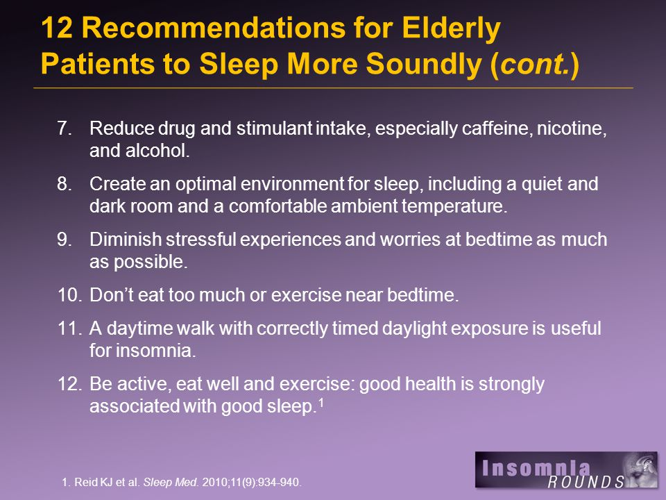 7.Reduce drug and stimulant intake, especially caffeine, nicotine, and alcohol. 8.Create an optimal environment for sleep, including a quiet and dark