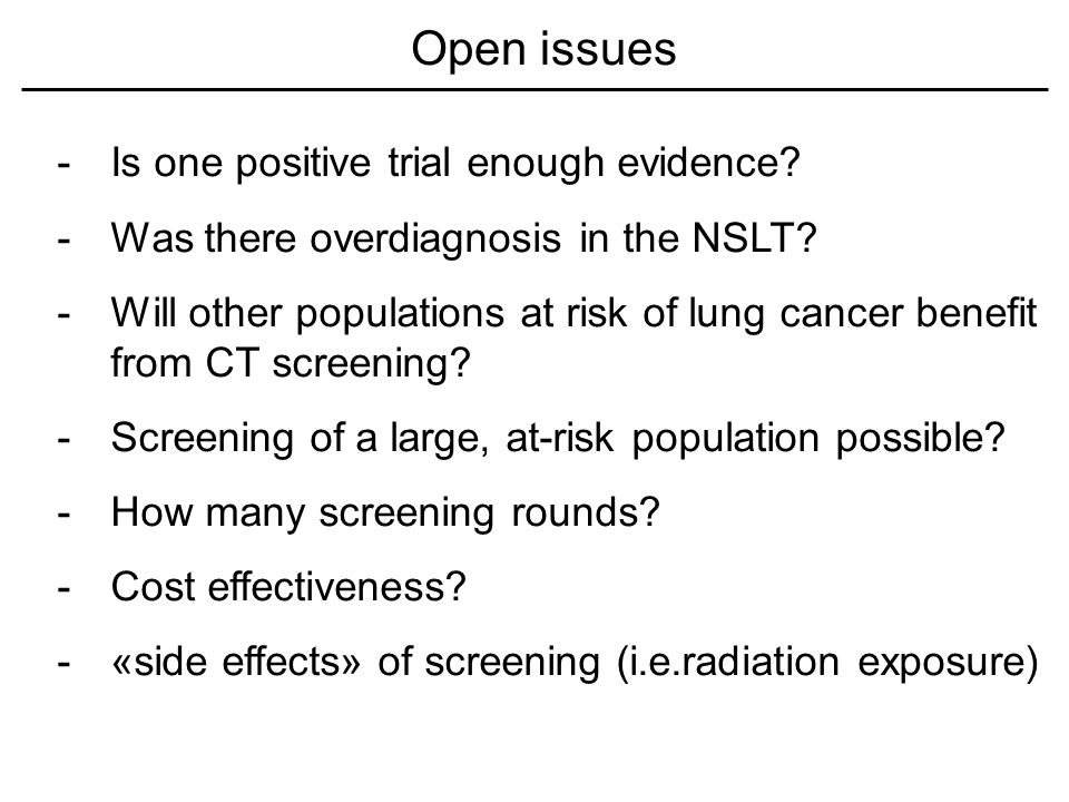Open issues -Is one positive trial enough evidence.