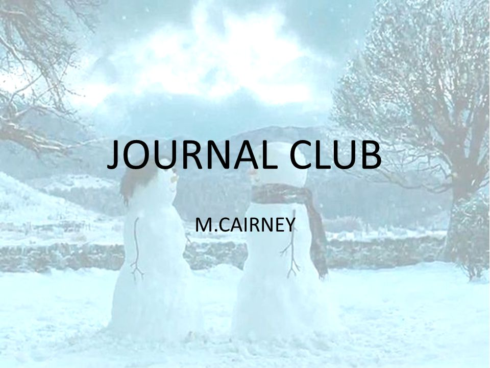 JOURNAL CLUB M.CAIRNEY
