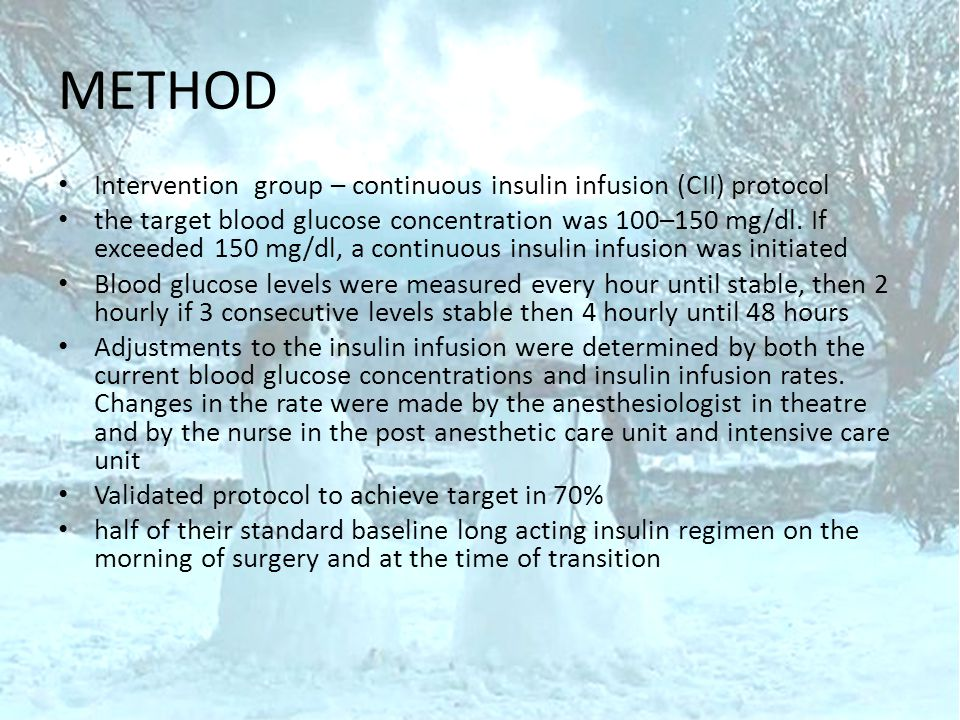 METHOD Intervention group – continuous insulin infusion (CII) protocol the target blood glucose concentration was 100–150 mg/dl.