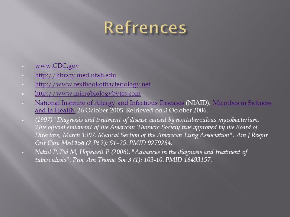  www.CDC.gov www.CDC.gov  http://library.med.utah.edu http://library.med.utah.edu  http://www.textbookofbacteriology.net http://www.textbookofbacte