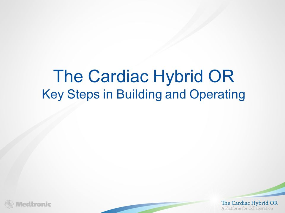 The Cardiac Hybrid OR Key Steps in Building and Operating