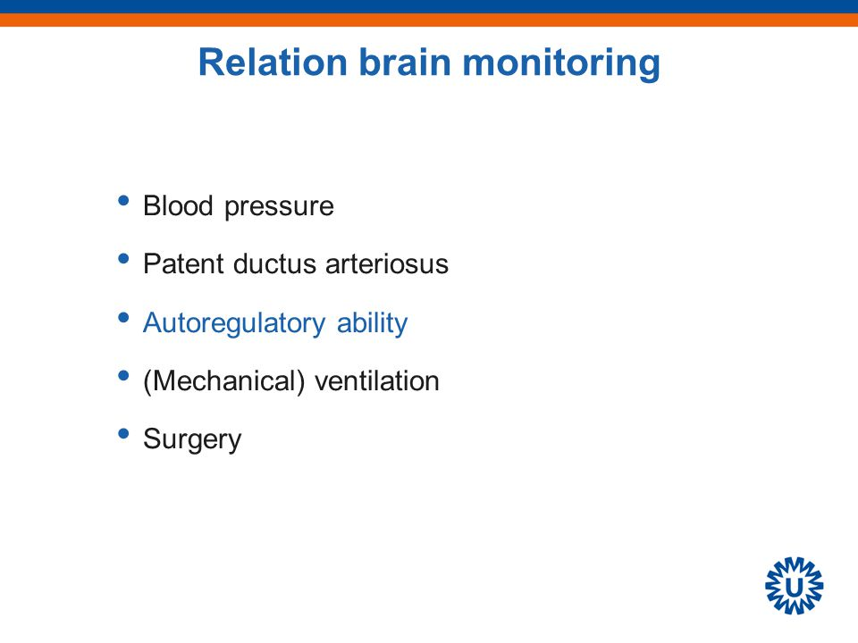 Relation brain monitoring Blood pressure Patent ductus arteriosus Autoregulatory ability (Mechanical) ventilation Surgery