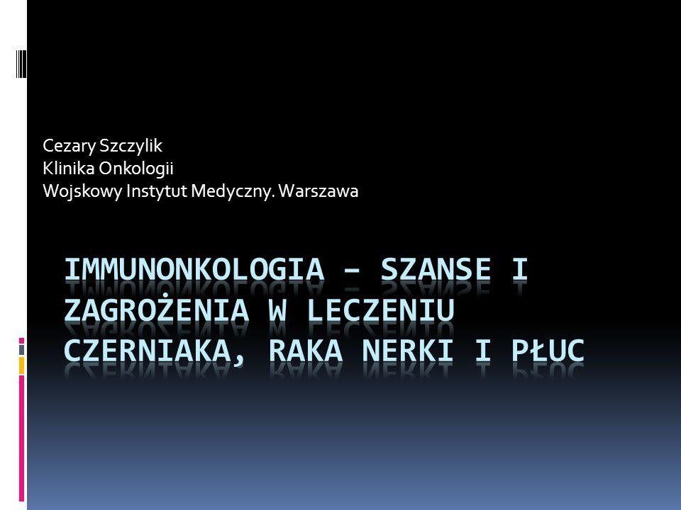 Cezary Szczylik Klinika Onkologii Wojskowy Instytut Medyczny. Warszawa