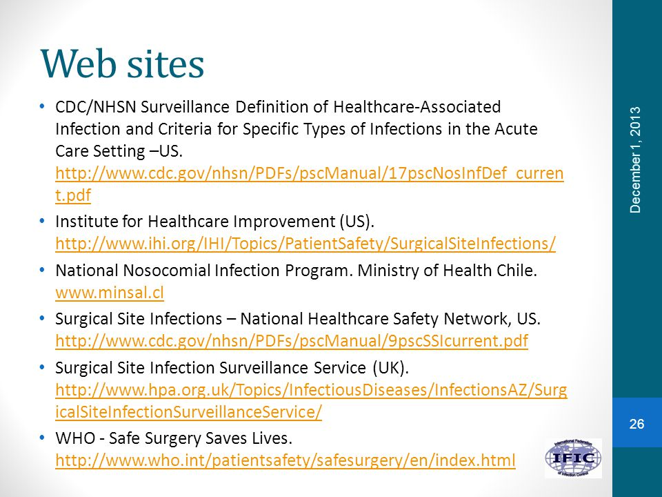 Web sites CDC/NHSN Surveillance Definition of Healthcare-Associated Infection and Criteria for Specific Types of Infections in the Acute Care Setting