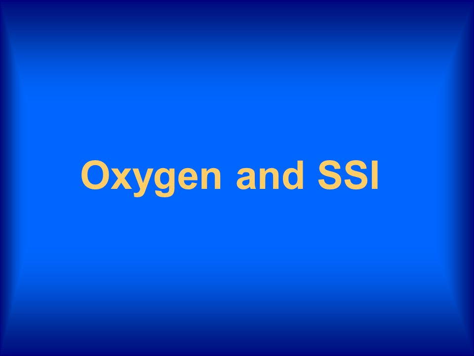 Oxygen and SSI