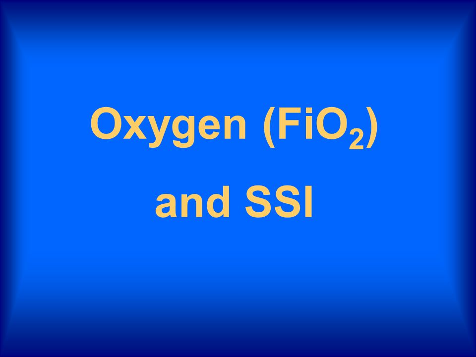 Oxygen (FiO 2 ) and SSI