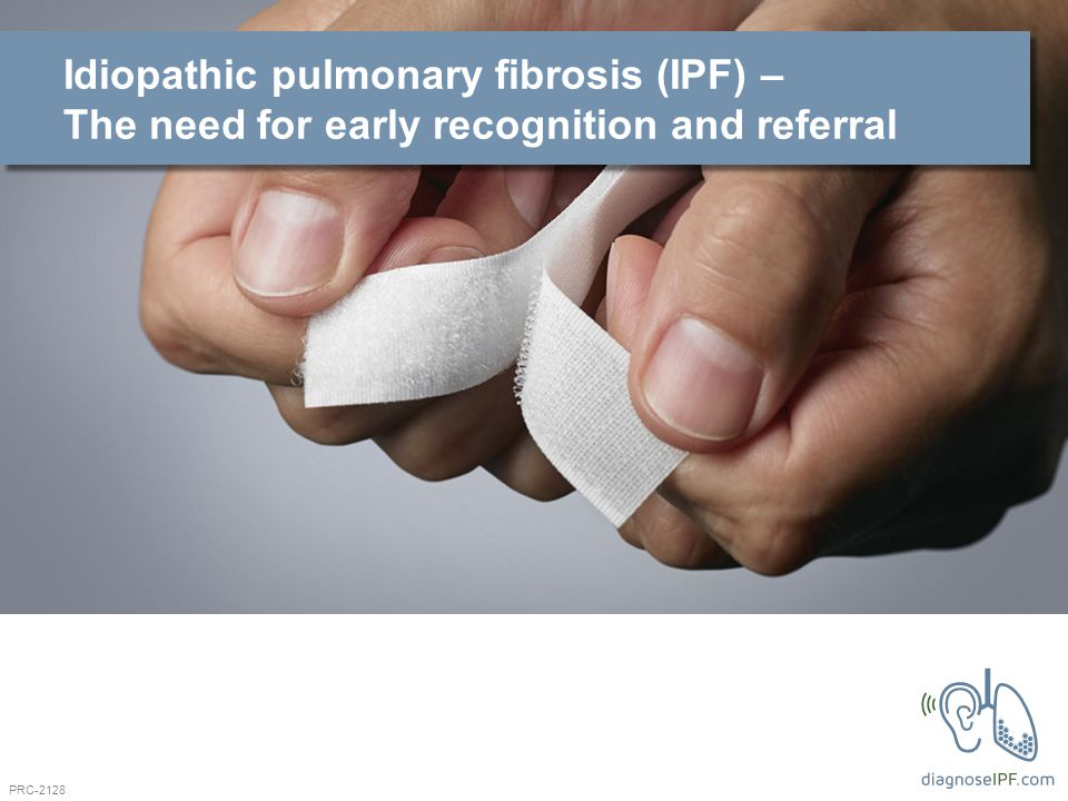 Idiopathic pulmonary fibrosis (IPF) – The need for early recognition and referral PRC-2128