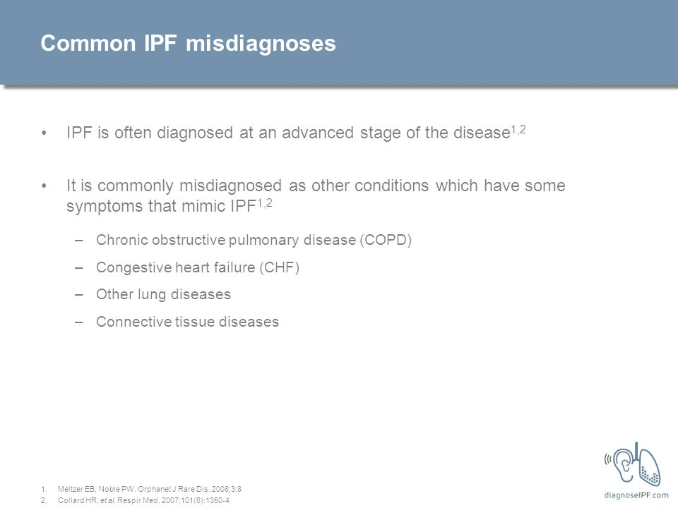 IPF is the most common type of idiopathic interstitial pneumonia 1.ATS/ERS. Am J Respir Crit Care Med 2002;165:277-304