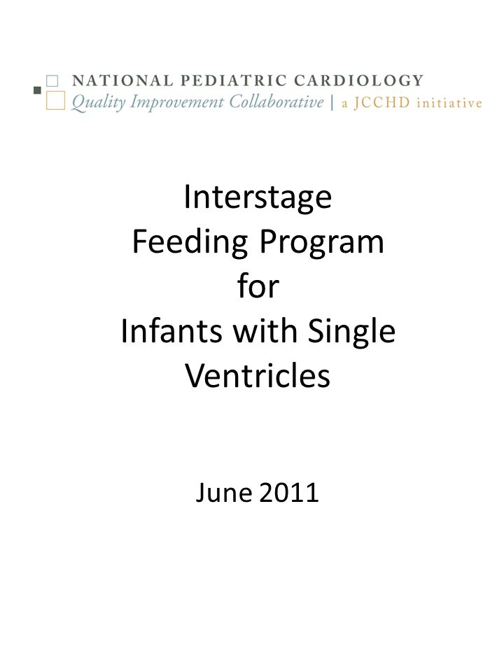 Interstage Feeding Program for Infants with Single Ventricles June 2011