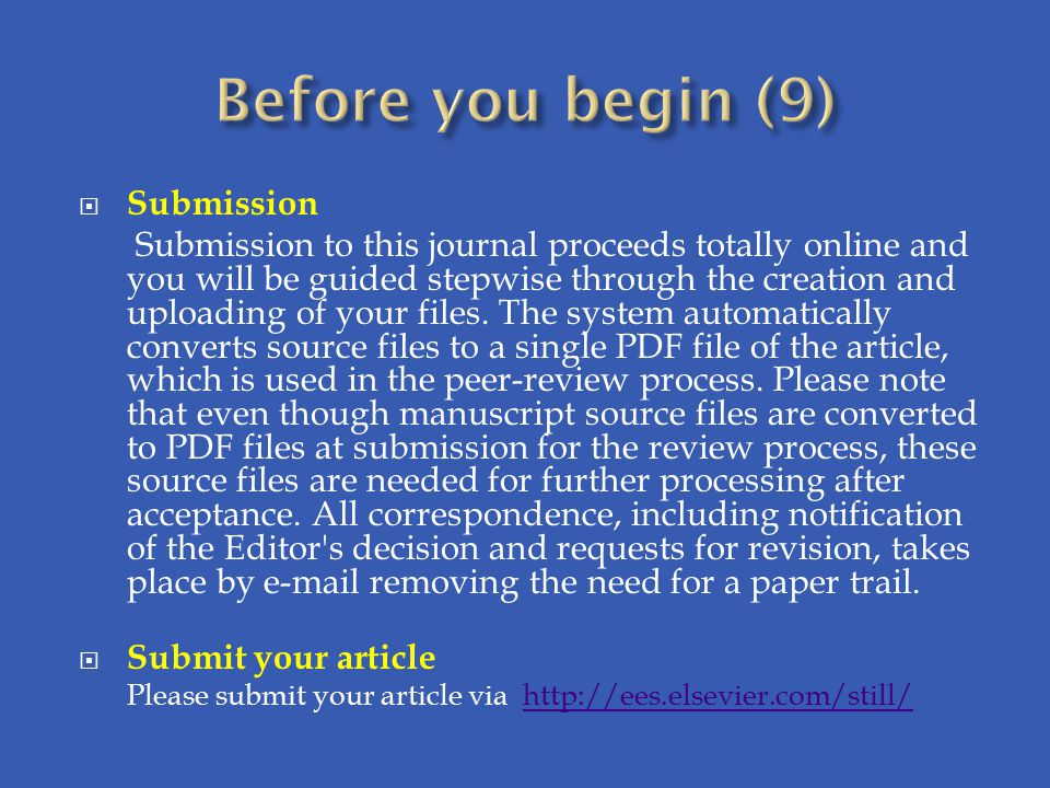  Submission Submission to this journal proceeds totally online and you will be guided stepwise through the creation and uploading of your files.