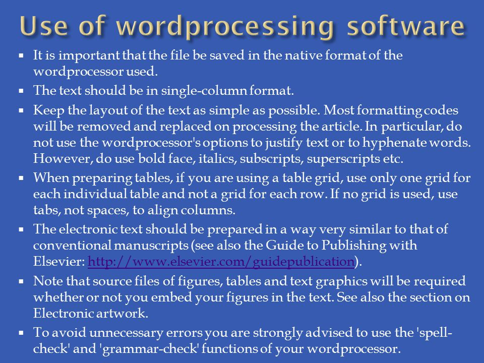  It is important that the file be saved in the native format of the wordprocessor used.