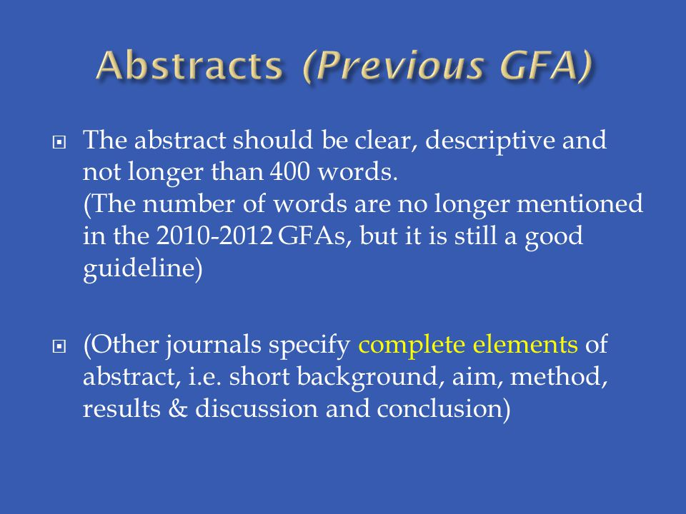  The abstract should be clear, descriptive and not longer than 400 words.
