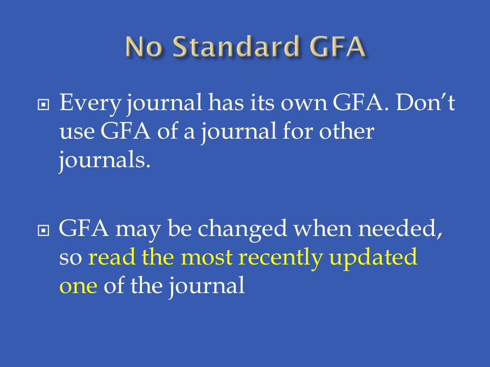  Every journal has its own GFA.Don't use GFA of a journal for other journals.
