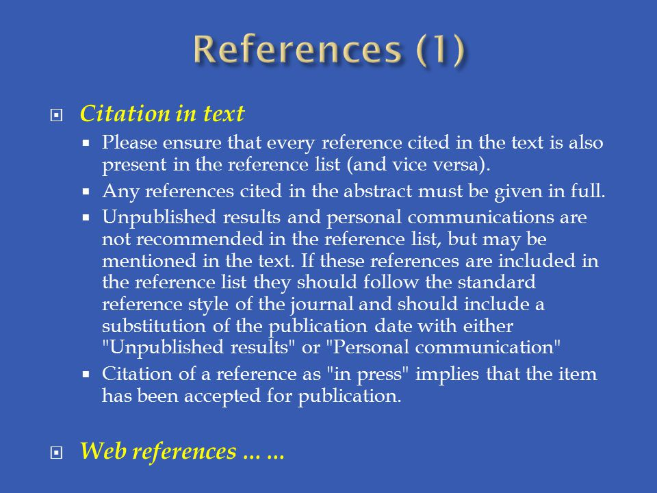  Citation in text  Please ensure that every reference cited in the text is also present in the reference list (and vice versa).