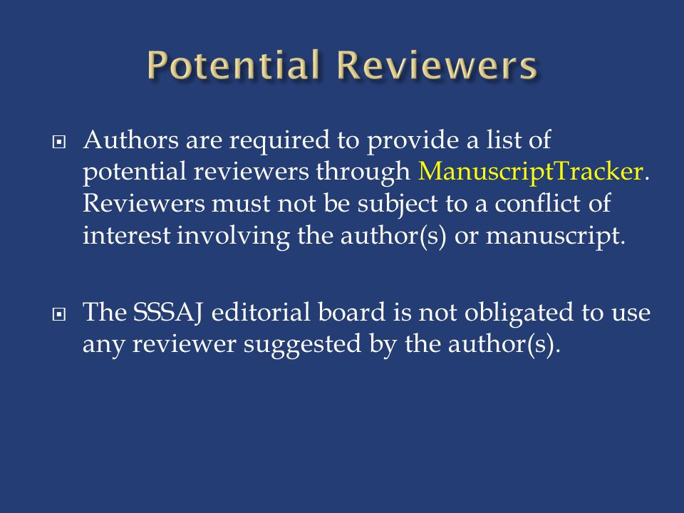  Authors are required to provide a list of potential reviewers through ManuscriptTracker.