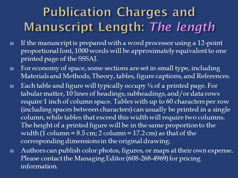  If the manuscript is prepared with a word processor using a 12-point proportional font, 1000 words will be approximately equivalent to one printed page of the SSSAJ.