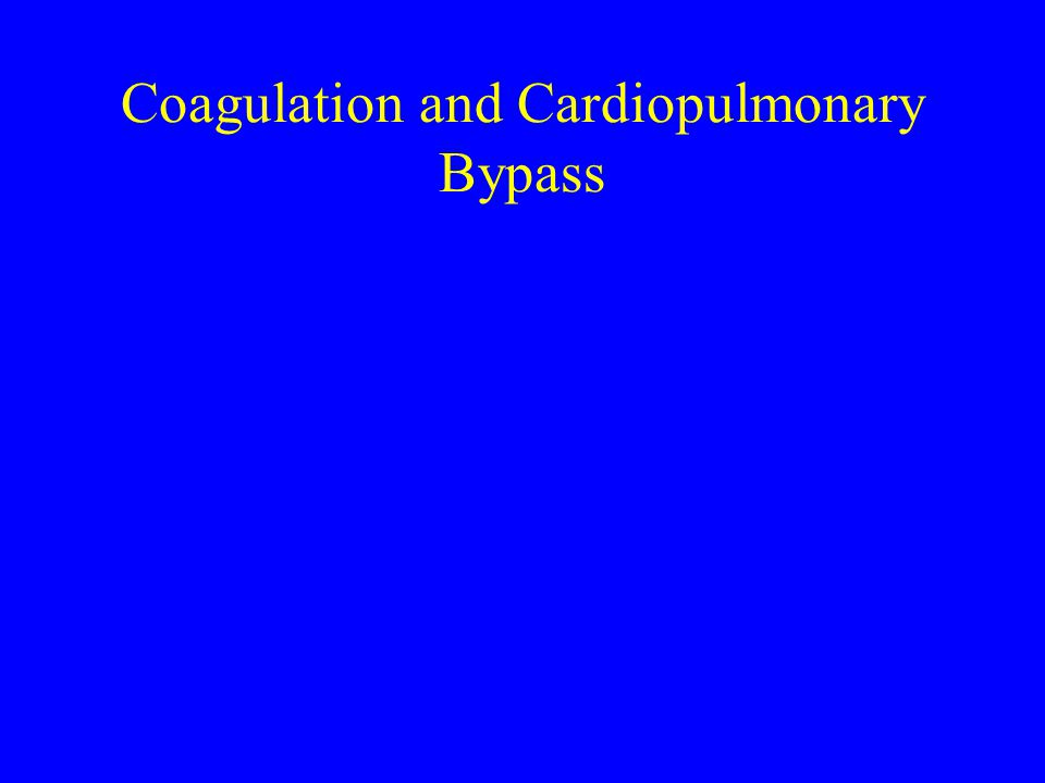 Coagulation and Cardiopulmonary Bypass