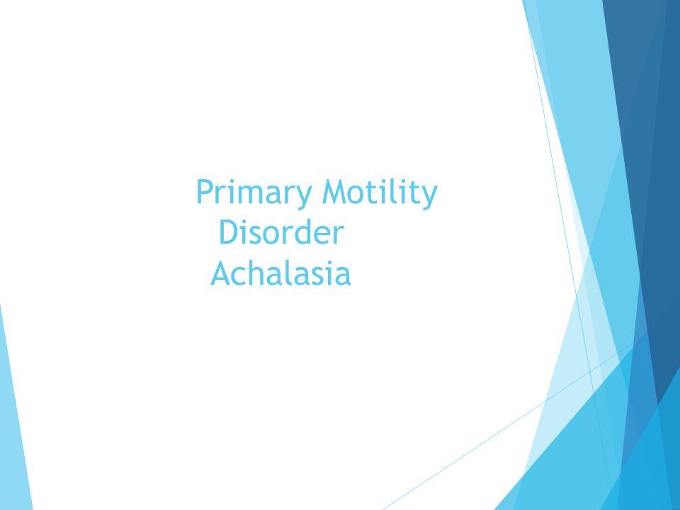 Primary Motility Disorder Achalasia