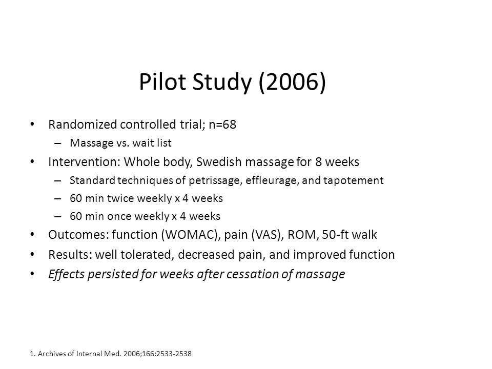 Pilot Study (2006) Randomized controlled trial; n=68 – Massage vs.