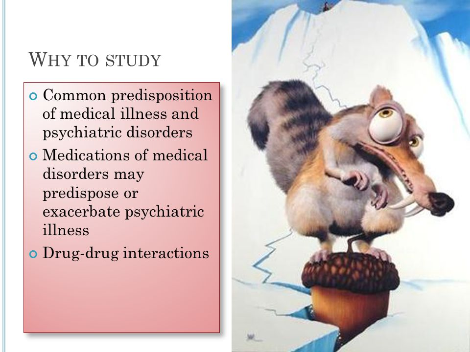 MEDICAL DISORDERS Direct physiological effect leading to psychiatric disorders Psychiatric illness as a reaction to medical illness Comorbid psychiatric illness from beginning per se