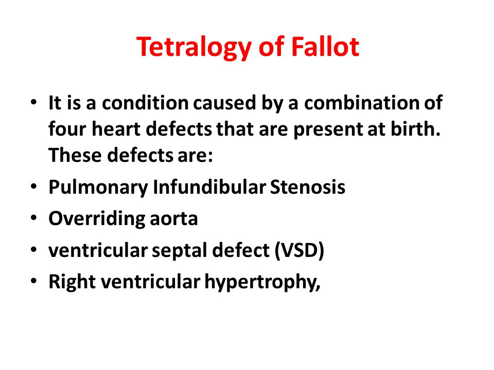 Tetralogy of Fallot It is a condition caused by a combination of four heart defects that are present at birth. These defects are: Pulmonary Infundibul