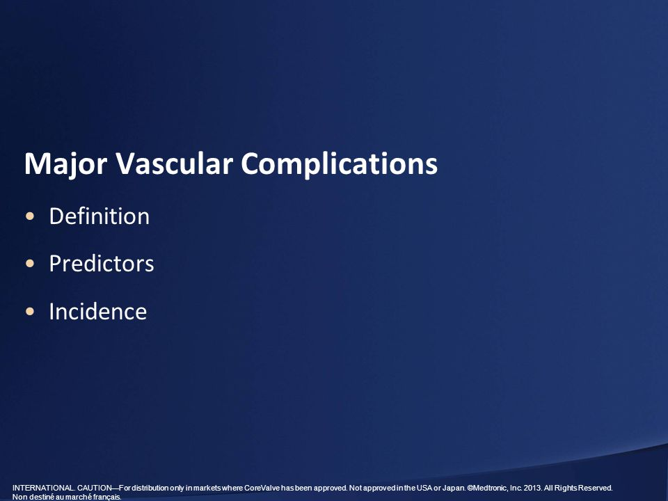 INTERNATIONAL. CAUTION—For distribution only in markets where CoreValve has been approved. Not approved in the USA or Japan. ©Medtronic, Inc. 2013. Al