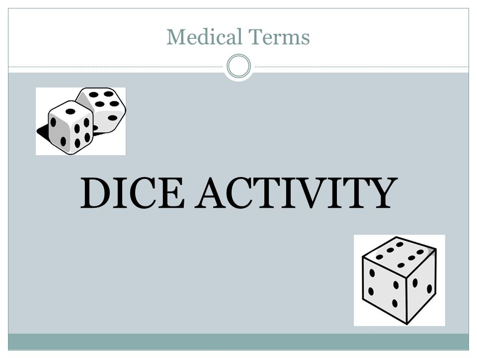 Medical Terms DICE ACTIVITY