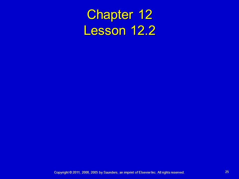 Copyright © 2011, 2008, 2005 by Saunders, an imprint of Elsevier Inc.