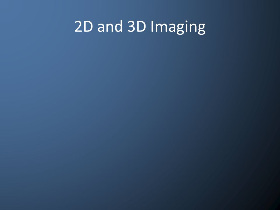 2D and 3D Imaging