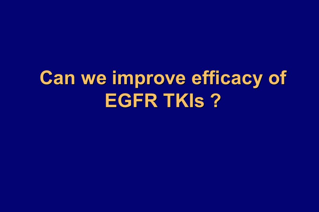 Can we improve efficacy of EGFR TKIs