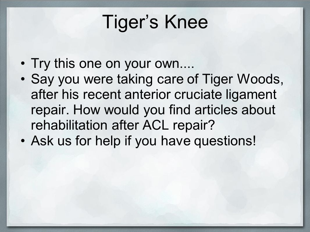 Tiger's Knee Try this one on your own....
