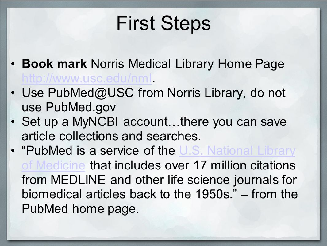 First Steps Book mark Norris Medical Library Home Page http://www.usc.edu/nml.