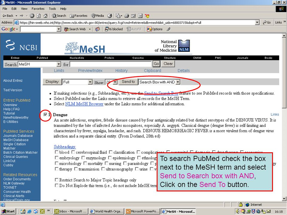 Dengue 4 To search PubMed check the box next to the MeSH term and select Send to Search box with AND, Click on the Send To button.