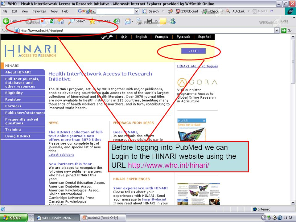 Logging on to HINARI 1 Before logging into PubMed we can Login to the HINARI website using the URL http://www.who.int/hinari/