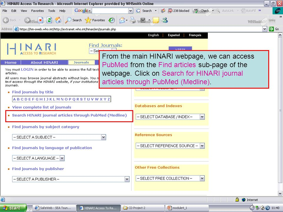 Main HINARI webpage From the main HINARI webpage, we can access PubMed from the Find articles sub-page of the webpage.